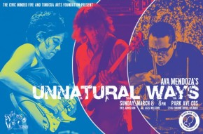 Poster art for Ava Mendoza's Unnatural Ways- Sunday, March 8th