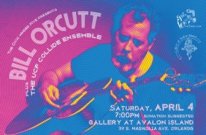 Poster art for Bill Orcutt and UCF Collide Ensemble at The Gallery At Avalon Island- Saturday, April 4th