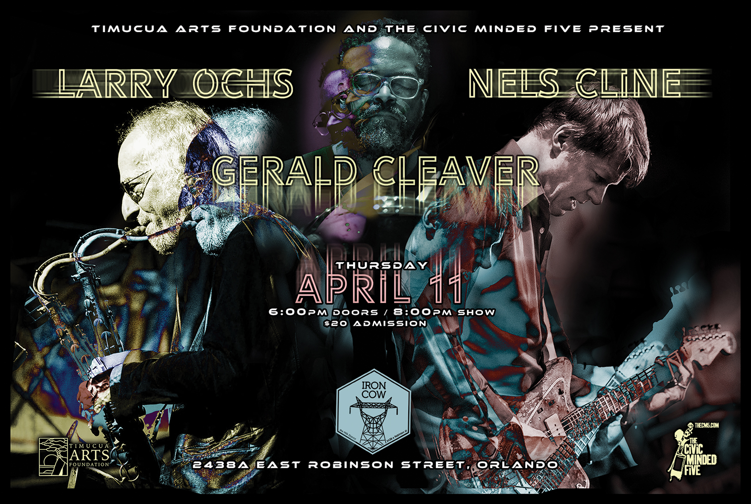 Larry Ochs, Nels Cline, Gerald Cleaver concert poster. Iron Cow Cafe, Orlando. April 11th, 2019